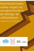 Materiaalstromen, milieu-impact en energieverbruik in de woning- en utiliteitsbouw