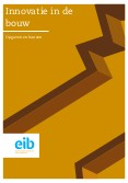 Innovatie in de bouw: opgaven en kansen