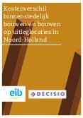 Kostenverschil binnenstedelijk bouwen en bouwen op uitleglocaties in Noord-Holland