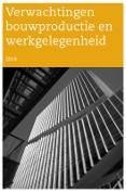 Verwachtingen bouwproductie en werkgelegenheid 2014
